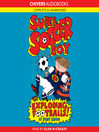 Super Soccer Boy and the Exploding Footballs! (MP3): Super Soccer Boy Series, Book 1